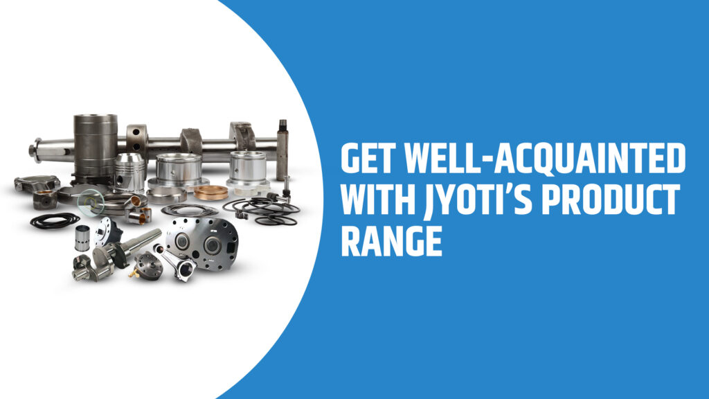 Get Well-Acquainted With Jyoti's Product Range