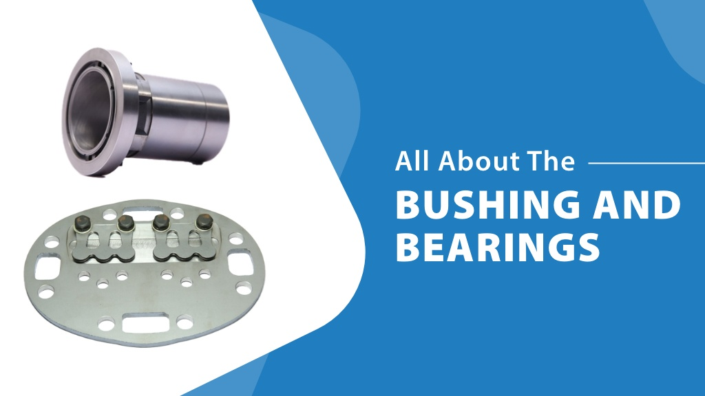 All About The Bushing And Bearings