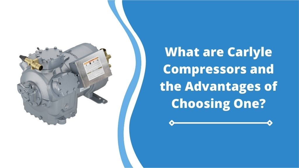 What-Are-Carlyle-Compressors